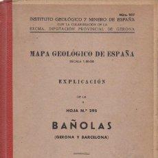 Libros de segunda mano: MAPA GEOLOGICO DE ESPAÑA : BAÑOLAS (1953) CON FOTOGRAFIAS. Lote 94331674