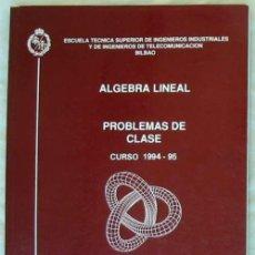 Libros de segunda mano de Ciencias: ÁLGEBRA LINEAL - PROBLEMAS DE CLASE - CURSO DE INGENIERÍA INDUSTRIAL - VER INDICE. Lote 94481098