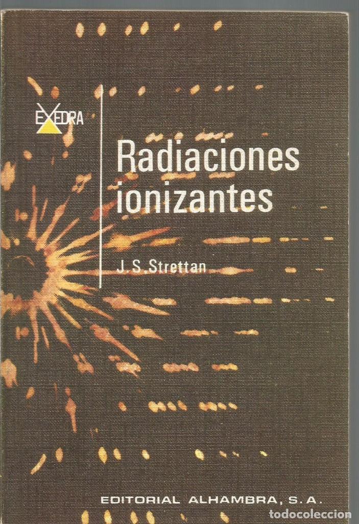 J.S. STRETTAN. RADIACIONES IONIZANTES. EDITORIAL ALHAMBRA (Libros de Segunda Mano - Ciencias, Manuales y Oficios - Física, Química y Matemáticas)