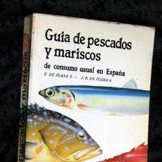 Libros de segunda mano: GUIA DE PESCADOS Y MARISCOS DE CONSUMO USUAL EN ESPAÑA - DE JUANA - ILUSTRADO. Lote 94566975
