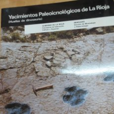 Libros de segunda mano: YACIMIENTOS PALEOICNOLÓGICOS DE LA RIOJA HUELLAS DE DINOSAURIO AÑO 1988. Lote 94724983
