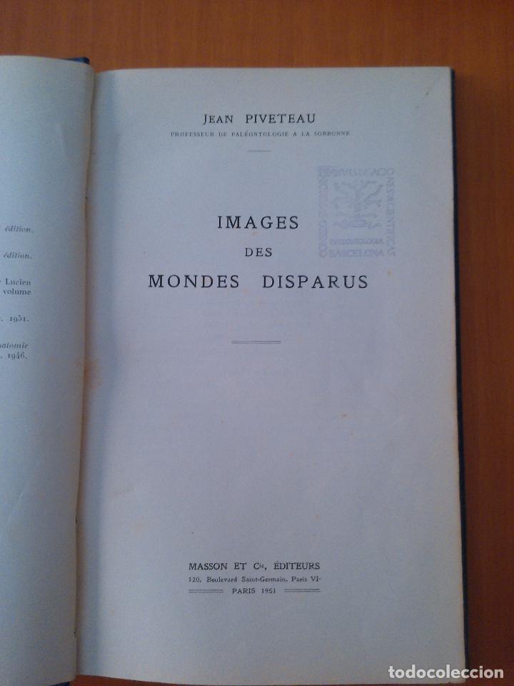 IMAGES DES MONDES DISPARUS. JEAN PIVETEAU. (Libros de Segunda Mano - Ciencias, Manuales y Oficios - Paleontología y Geología)