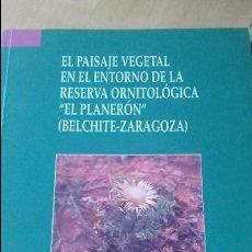 Libros de segunda mano: LONGARES: EL PAISAJE VEGETAL EN RESERVA ORNITOLÓGICA EL PLANERÓN. BELCHITE ZARAGOZA. Lote 95157111