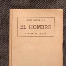 Libros de segunda mano: EL HOMBRE ORIGEN, ANTIGÜEDAD, NATURALEZA Y DESTINO (A.1948). Lote 95231564
