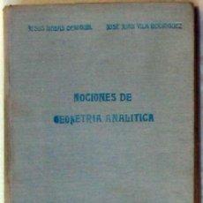 Libros de segunda mano de Ciencias: NOCIONES DE GEOMETRIA ANALÍTICA - JESÚS IRIBAS DE MIGUEL / JOSÉ JUAN VILA RODRÍGUEZ 1945 VER INDICE. Lote 95360739