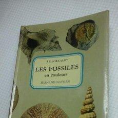 Libros de segunda mano: LES FOSSILES EN COULEURS.J.F.KIRKALDY. Lote 95470119