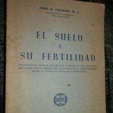 Libros de segunda mano: EL SUELO Y SU FERTILIDAD,1962,LOUIS M. THOMPSON,RUSTICA 407 PP.. Lote 95571659