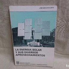 Libros de segunda mano de Ciencias: LA ENERGÍA SOLAR Y SUS DIVERSOS APROVECHAMIENTOS - J. ARAGÓN AUSTRI - AÑO 1980. Lote 95594215