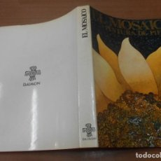 Libros de segunda mano: EL MOSAICO PINTURA DE PIEDRA EDICIONES DAIMON BARCELONA 1971. Lote 95659563