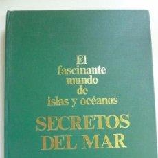 Libri di seconda mano: EL FASCINANTE MUNDO DE ISLAS Y OCÉANOS. SECRETOS DEL MAR. Lote 95735847