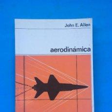 Libros de segunda mano de Ciencias: ALLEN, JOHN E. - AERODINÁMICA - EDITORIAL LABOR. Lote 95821639