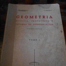Libros de segunda mano de Ciencias: GEOMETRIA. METRICA, PROYECTIVA Y SISTEMAS DE REPRESENTACION. TOMO I. SAETA, 1945. POR L. SANCHEZ-MAR. Lote 95901355
