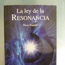 Libros de segunda mano de Ciencias: LA LEY DE LA RESONANCIA. PIERRE FRANCKH OBELISCO.2010 236PP. Lote 95993431
