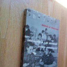 Libros de segunda mano de Ciencias: INICIACIÓN A LAS CIENCIAS FÍSICO - NATURALES: MANUAL DE PRÁCTICAS. FASCÍCULO I . Lote 96009799