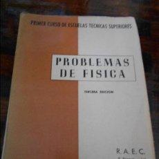 Libros de segunda mano de Ciencias: PROBLEMAS DE FISICA. PRIMER CURSO DE LAS ESCUELAS TECNICAS SUPERIORES. F. BERNUES Y JAL. R.A.E.C. 19. Lote 96010627