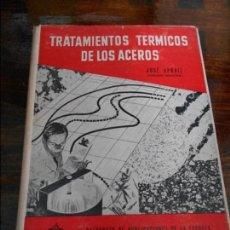 Libros de segunda mano de Ciencias: TRATAMIENTO TERMICO DE LOS ACEROS. JOSE APRAIZ. INGENIERO INDUSTRIAL. PATRONATO DE PUBLICACIONES DE . Lote 96010931