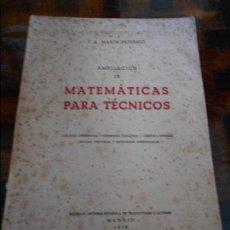 Libros de segunda mano de Ciencias: AMPLIACION DE MATEMATICAS PARA TECNICOS. J. A. MARIN TEJERIZO. CALCULO DIFERENCIAS / GEOMETRIA ANALI. Lote 96011119