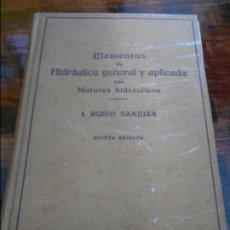 Libros de segunda mano de Ciencias: ELEMENTOS DE HIDRAULICA GENERAL Y APLICADA CON MOTORES HIDRAULICOS. I. RUBIO SANJUAN. EDITORIAL LABO. Lote 96011399