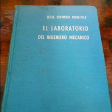 Libros de segunda mano de Ciencias: EL LABORATORIO DEL INGENIERO MECANICO. JESSE SEYMOUR DOOLITTLE. EDITORIAL HISPANO AMERICANA H. A. S.. Lote 96012235
