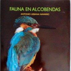 Libros de segunda mano: FAUNA DE ALCOBENDAS. ANTONIO LIÉBANA NAVARRO. (ZOOLOGÍA. FOTOGRAFÍA DE LA NATURALEZA). Lote 96012419