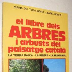 Libros de segunda mano: EL LLIBRE DELS ARBRES I ARBUSTS DEL PAISATGE CATALA - M DEL TURA BOVET - EN CATALAN *. Lote 96020319