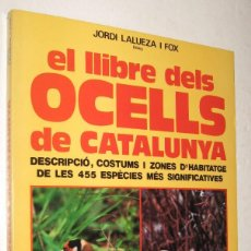 Libros de segunda mano: EL LLIBRE DELS OCELLS DE CATALUNYA - JORDI LALUEZA I FOX - ILUSTRADO - EN CATALAN *. Lote 96021299