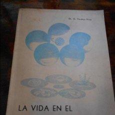 Libros de segunda mano: LA VIDA EN EL UMBRAL DEL UNIVERSO. DR. G. VERDEJO VIVAS. EDITADO POR LA HERMANDAD DE FARMACEUTICOS A. Lote 96023915