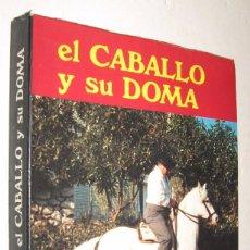 Libros de segunda mano: EL CABALLO Y SU DOMA - ALFONSO PORRAS MAESTRE - ILUSTRADO *. Lote 96024287