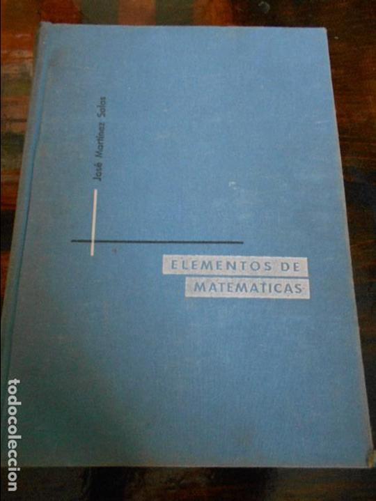 ELEMENTOS DE MATEMATICAS. JOSE MARTINEZ SALAS. VALLADOLID, 1966. TAPA DURA. 752 PAGINAS. 1470 GRAMOS (Libros de Segunda Mano - Ciencias, Manuales y Oficios - Física, Química y Matemáticas)