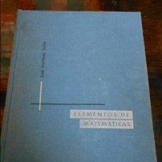 Libros de segunda mano de Ciencias: ELEMENTOS DE MATEMATICAS. JOSE MARTINEZ SALAS. VALLADOLID, 1966. TAPA DURA. 752 PAGINAS. 1470 GRAMOS. Lote 96028283