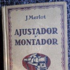 Libros de segunda mano de Ciencias: AJUSTADOR Y MONTADOR. J.MERLOT. GUSTAVO GILI-EDITOR. 2ª EDICIÓN.. Lote 96319907