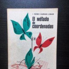 Libros de segunda mano de Ciencias: EL MÉTODO DE COORDENADAS I. GELFAND E. GLAGOLIEVA A. KIRILLOV EDITORIAL MIR, MOSCU. Lote 96351755