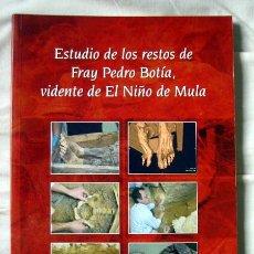 Libros de segunda mano: ESTUDIO DE LOS RESTOS DE FRAY PEDRO BOTÍA VIDENTE DE EL NIÑO DE MULA DE M. PEREZ HERNÁNDEZ. DEDICADO. Lote 96364823