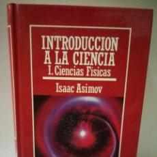 Libros de segunda mano de Ciencias: INTRODUCCIÓN A LA CIENCIA. ISAAC ASIMOV. Lote 96464926