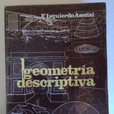 Libros de segunda mano de Ciencias: GEOMETRIA DESCRIPTIVA. Lote 96493871