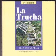 Libros de segunda mano: LA TRUCHA - CRIA INDUSTRIAL - M CARMEN BLANCO CACHAFEIRO - 1995. Lote 96569899