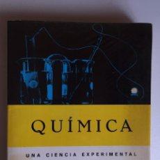 Libros de segunda mano de Ciencias: QUÍMICA, UNA CIENCIA EXPERIMENTAL. Lote 96665467