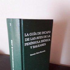 Libros de segunda mano: LA GUIA DE INCAFO DE LAS AVES DE LA PENINSULA IBERICA Y BALEARES .. Lote 96774819