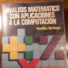 Libros de segunda mano de Ciencias: ANÁLISIS MATEMÁTICO CON APLICACIONES A LA COMPUTACIÓN. MADRID, 1987. AMILLO / ARRIAGA.. Lote 96796671