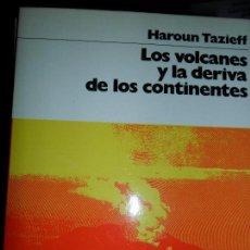 Livros em segunda mão: LOS VOLCANES Y LA DERIVA DE LOS CONTINENTES, HAROUN TAZIEFF, ED. LABOR. Lote 111989003