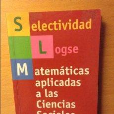 Libros de segunda mano de Ciencias: SELECTIVIDAD MATEMATICAS APLICADAS A LAS CIENCIAS SOCIALES - PRUEBAS DE 2001 - ANAYA. Lote 96875191