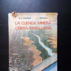 Libros de segunda mano: LA CUENCA MINERA CIÑERA-MATALLANA R.H. WAGNER Y J.J. ARTIEDA 1970. Lote 96892779