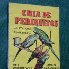 Libros de segunda mano: CRIA DE PERIQUITOS - MANUALES CISNE NUMERO 46. Lote 97195119