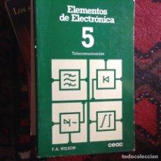 Libros de segunda mano de Ciencias: ELEMENTOS DE ELECTRÓNICA 5. TELECOMUNICACIONES. Lote 97306079