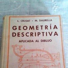 Libros de segunda mano de Ciencias: GEOMETRÍA DESCRIPTIVA APLICADA AL DIBUJO L. CRUSAT M. DAURELLA EDITORIAL BOSCH 1ª ED?1950. Lote 97351207