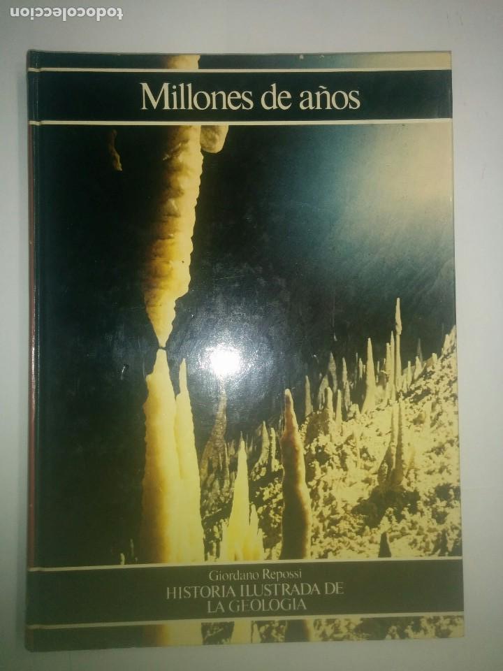 MILLONES DE AÑOS HISTORIA ILUSTRADA DE LA GEOLOGÍA 1981 GIORDANO REPOSSI 1ª EDICIÓN C.D.L. (Libros de Segunda Mano - Ciencias, Manuales y Oficios - Paleontología y Geología)