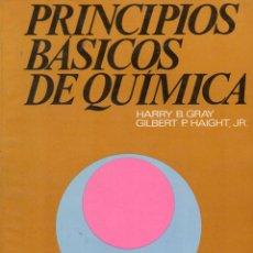 Libros de segunda mano de Ciencias: GRAY / HAIGHT : PRINCIPIOS BÁSICOS DE QUÍMICA (REVERTÉ, 1969). Lote 97359023