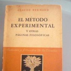 Libros de segunda mano de Ciencias: EL METODO EXPERIMENTAL-Y OTRAS PAGINAS FILOSOFICAS-CLAUDE BERNARD- ESPASA-CALPE-1947 . Lote 97572259