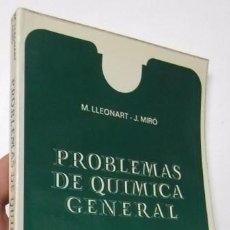Libros de segunda mano de Ciencias: PROBLEMAS DE QUÍMICA GENERAL - M. LLEONART / J. MIRÓ. Lote 97859187
