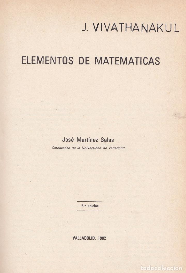 JOSÉ MARTÍNEZ SALAS. ELEMENTOS DE MATEMÁTICAS. VALLADOLID, 1982. (Libros de Segunda Mano - Ciencias, Manuales y Oficios - Física, Química y Matemáticas)